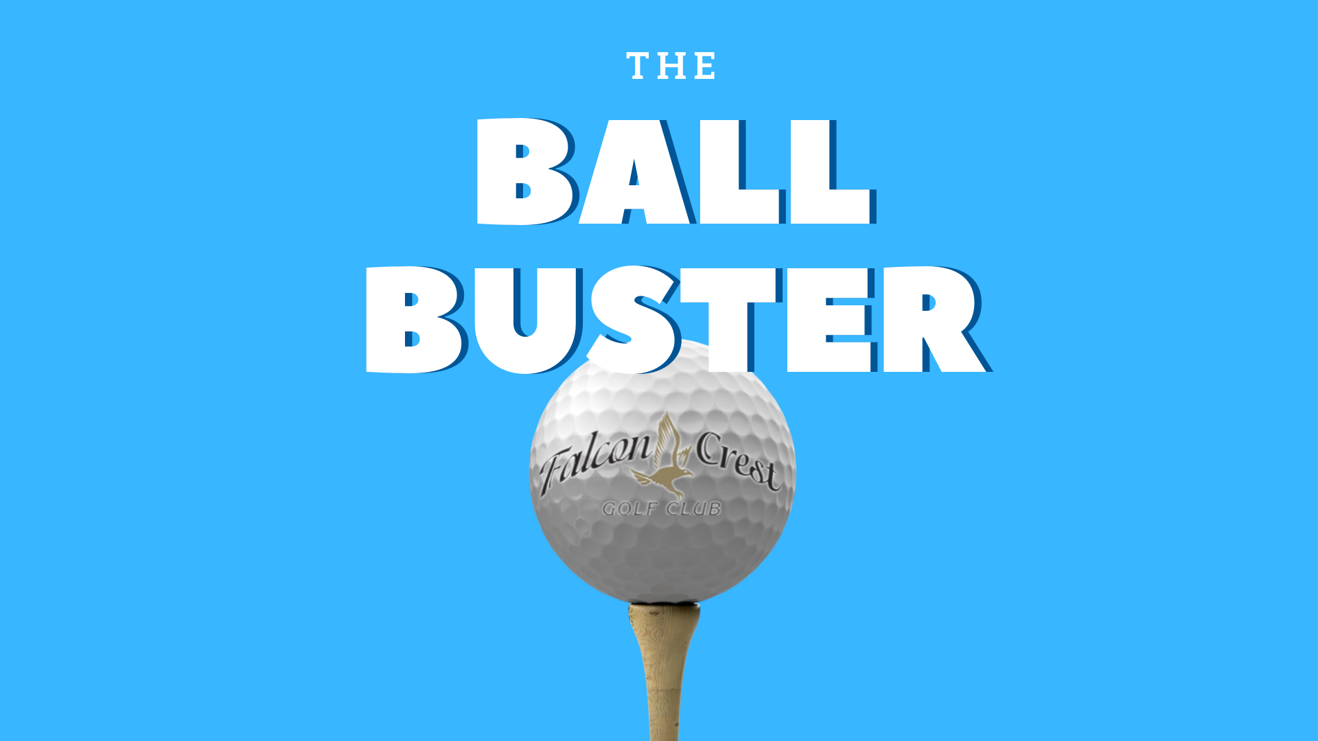 The Ball Buster – Sign Up Now!
