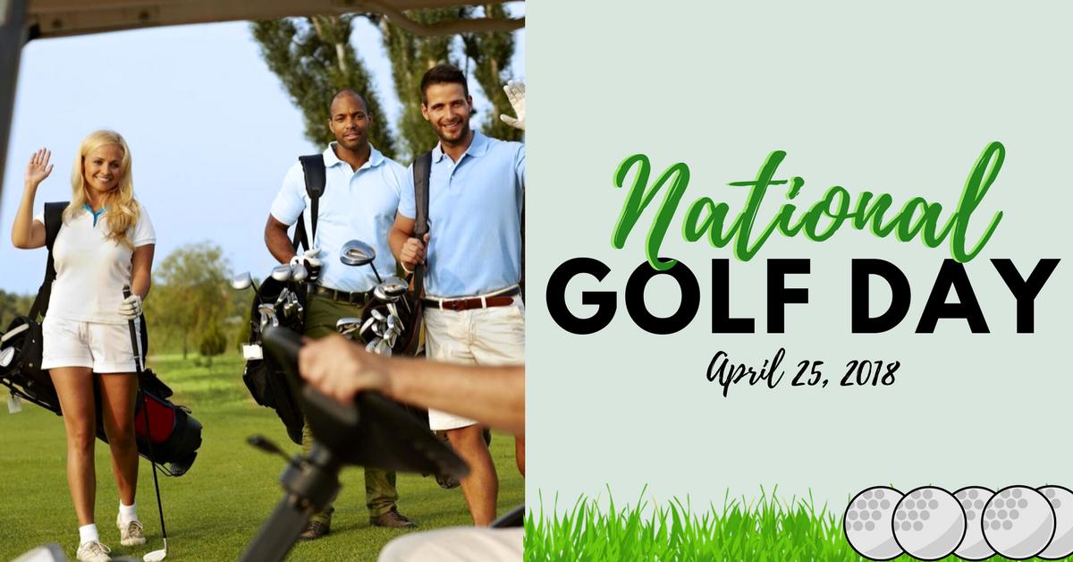 🏌️🏌️🏌️ April 25 – National Golf Day! 🏌️🏌️🏌️