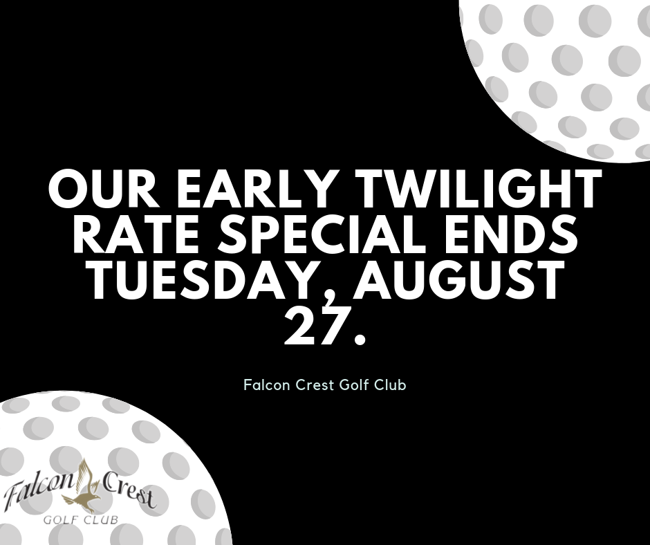 Early Twilight Rate Ending SOON!